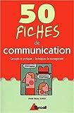 Image de 50 fiches de communication. Concepts et pratiques, techniques de management