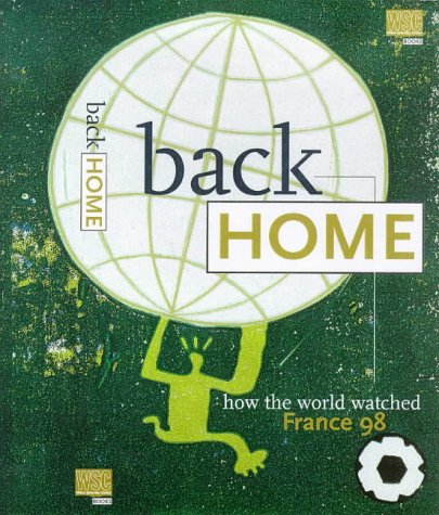 Back Home: How the World Watched France 98