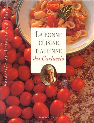 La Bonne Cuisine italienne des Carluccio par Priscillia Carluccio