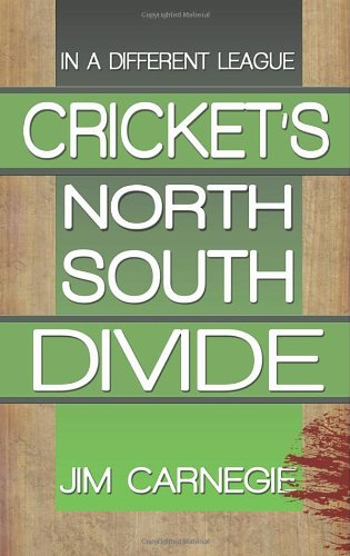 In a Different League: Cricket's North-South Divide