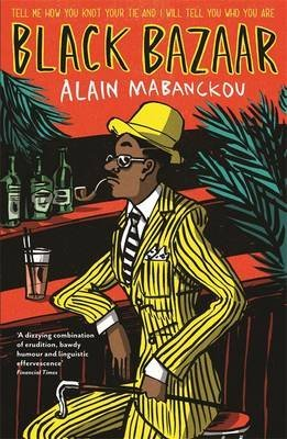 [(Black Bazaar)] [ By (author) Alain Mabanckou, Translated by Sarah Ardizzone ] [July, 2012]