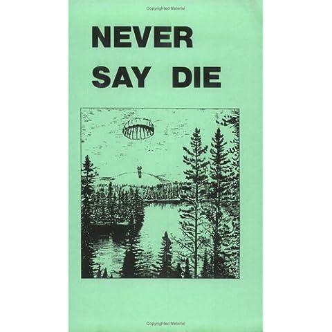 Never Say Die: A Survival
