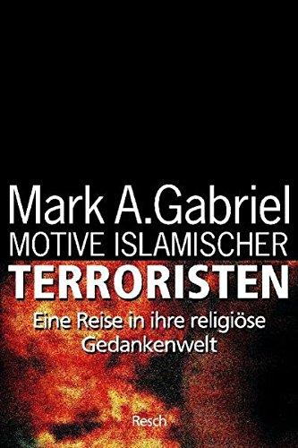 Motive islamischer Terroristen: Eine Reise in ihre religiöse Gedankenwelt (Politik, Recht, Wirtschaft und Gesellschaft)