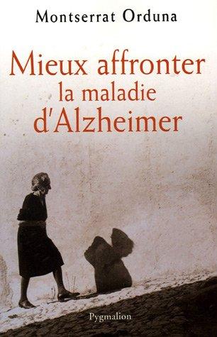 Mieux affronter la maladie d'Alzheimer