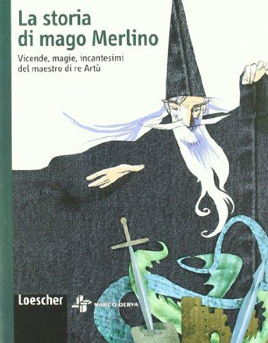 La storia di mago Merlino. Vicende, magie, incantesimi del maestro di re Artù. Ediz. illustrata