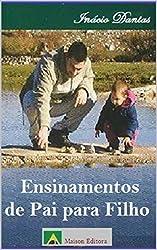 Ensinamentos de Pai para Filho (Literatura Língua Portuguesa) (Portuguese Edition)