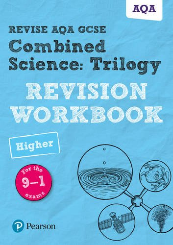 Revise AQA GCSE Combined Science: Trilogy Higher Revision Workbook: for the 9-1 exams (Revise AQA GCSE Science 16)