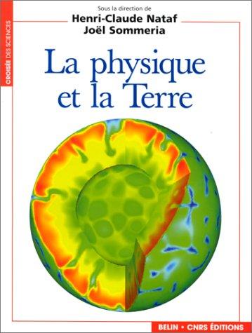 La physique et la Terre par Collectif, Henri-Claude Nataf, Joël Sommeria