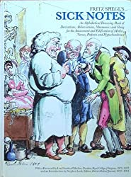 Fritz Spiegl's Sick Notes: An Alphabetical Browsing Book of Medical Derivations, Abbreviations...: Alphabetical Browsing-book of Medical Derivations, ... Medics, Nurses, Patients and Hypochondriacs