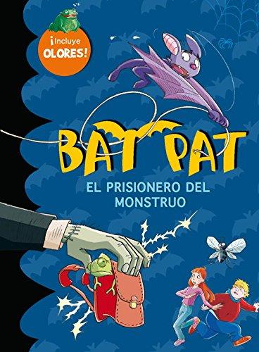 Bat Pat: el prisionero del monstruo (incluye 5 aromas escalofriantes) por Roberto Pavanello
