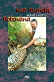 Kea Itumela, Botswana!. Vier Monate am Rande der Kalahari