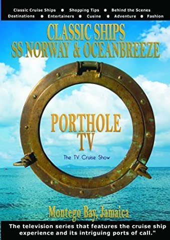 Porthole TV DVD Classic ships: SS Norway & OceanBreeze Port: Montego Bay, Jamaica