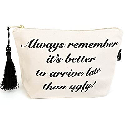 Make-up Bag 'Better to arrive late than Ugly'