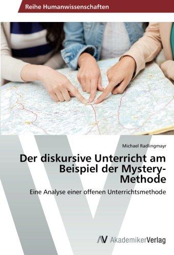 Der diskursive Unterricht am Beispiel der Mystery-Methode: Eine Analyse einer offenen Unterrichtsmethode