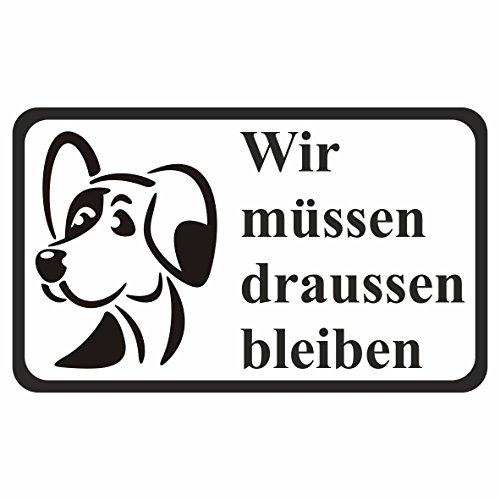 Wir müssen draussen bleiben Hunde Hundeverbot Schild Aufkleber Vinyl Sticker