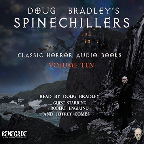Doug Bradley's Spinechillers, Volume Ten  Audiolibri