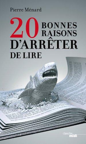 20 bonnes raisons d'arrter de lire
