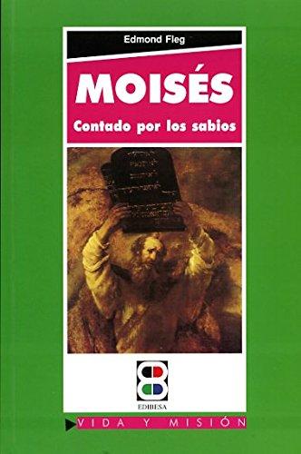 Moisés contado por los sabios por Edmond Fleg