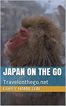 Japan on the Go: Travelonthego.net (English Edition) di [Hamilton, Corey]