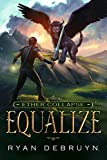Equalize: A Post-Apocalyptic LitRPG (Ether Collapse Book 1)