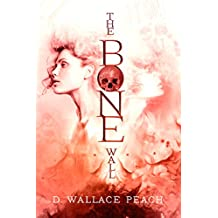 The Bone Wall: A Post-Apocalyptic Search for Truth