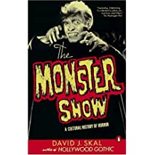The Monster Show: A Cultural History of Horror by David J. Skal (1994-10-01)