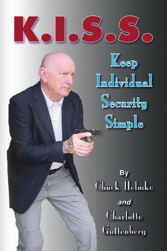 K.I.S.S.: Keep Individual Security Simple by Chuck Helmke (2009-02-25)