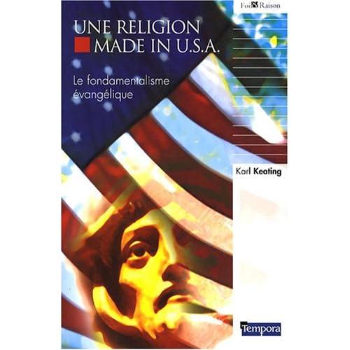 Une religion made in USA : Le fondamentalisme évangélique