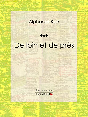 De loin et de près: Classique de la littérature française par Alphonse Karr
