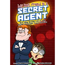 My Best Friend Is a Secret Agent: How Chip Became C.H.I.P. and Foiled the Freaky Fuzzy Invasion (English Edition)
