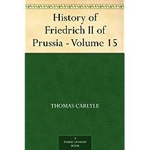 History of Friedrich II of Prussia - Volume 15 (English Edition)