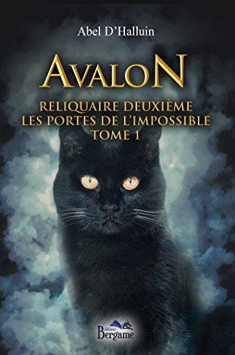 Avalon - Reliquaire deuxième - Les portes de l'impossible