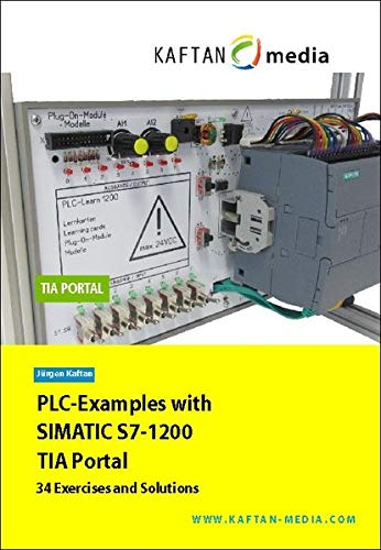 PLC-Examples with SIMATIC S7-1200 TIA Portal: 34 Exercises and Solutions