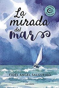 La mirada del mar par  Fidel Ángel Salgueiro