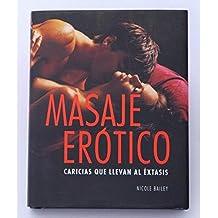 MASAJE EROTICO: CARICIAS QUE LLEVAN AL EXTASIS