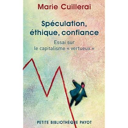 Spéculation, éthique, confiance : Essai sur le capitalisme 'vertueux'