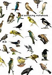 Bird Watching Notebook: Logbook Journal Diary | Gifts For Birdwatchers Birdwatching Lovers | Log Wildlife Birds, List Species Seen & More | Great Book For Adults & Kids: Volume 20 (Hobbies)
