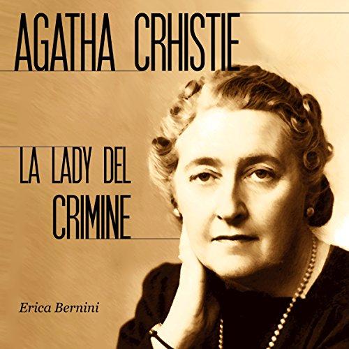 Agatha Christie: La lady del crimine  Audiolibri