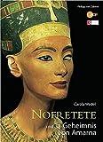 Nofretete und das Geheimnis von Amarna (Zaberns Bildbände zur Archäologie) - Carola Wedel