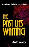 The Past Lies Waiting by David Treanor