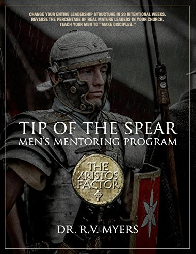 the-xristos-factor-tip-of-the-spear-mens-mentoring-program