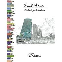 Cool Down - Malbuch für Erwachsene: Miami