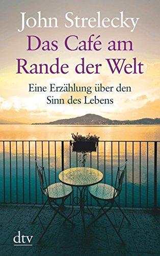Das Café am Rande der Welt: Eine Erzählung über den Sinn des Lebens (dtv großdruck)