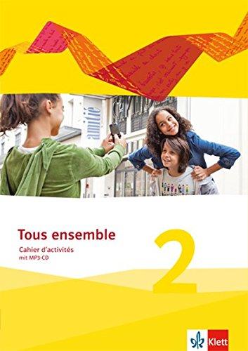 Tous ensemble 2: Cahier d'activités mit Audio-CD 2. Lernjahr (Tous ensemble. Ausgabe ab 2013)