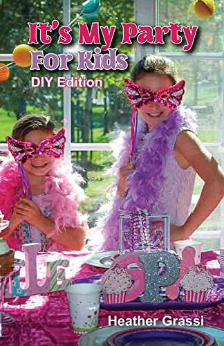 It's My Party For Kids, DIY Edition (English Edition)