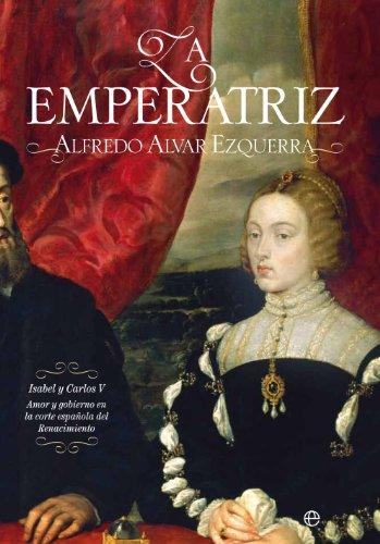 La emperatriz (Historia (la Esfera)) por Alfredo Alvar Ezquerra