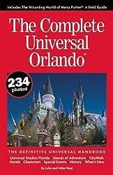 The Complete Universal Orlando: The Definitive Universal Handbook