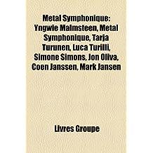 Mtal Symphonique: Yngwie Malmsteen, Metal Symphonique, Tarja Turunen, Luca Turilli, Simone Simons, Jon Oliva, Coen Janssen, Mark Jansen