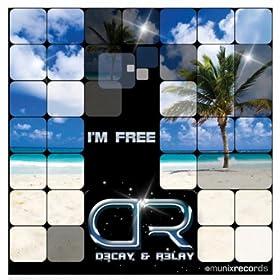 D3cay & R3lay-I'm Free