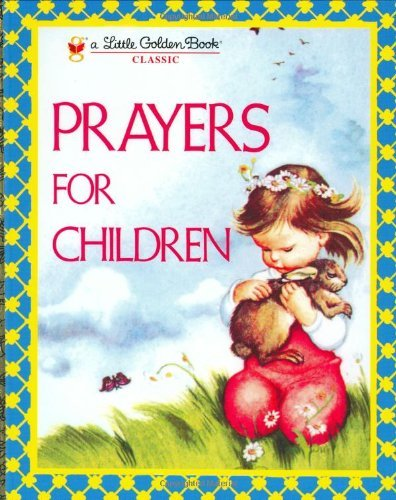 PRAYERS FOR CHILDREN (Little Golden Book) by WILKIN ELOISE (September 26, 2007) Hardcover
